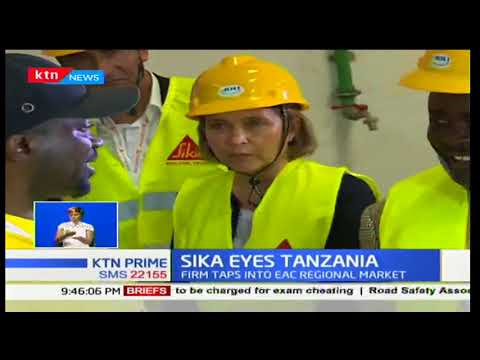 SIKA eyes Tanzania:Firm taps into EAC regional market