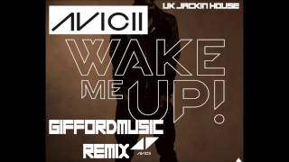 Download Avicii - Wake Me Up - UK JACKIN HOUSE REMIX (GiffordMusic) MP3 song and Music Video