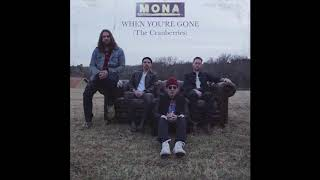 MONA - When You're Gone (The Cranberries)