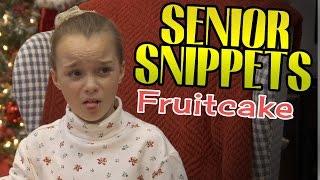 "Senior Snippets: ""fruitcake"""