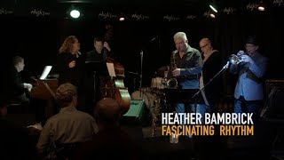 Heather Bambrick - Fascinating Rhythm - Live at Hugh's Room