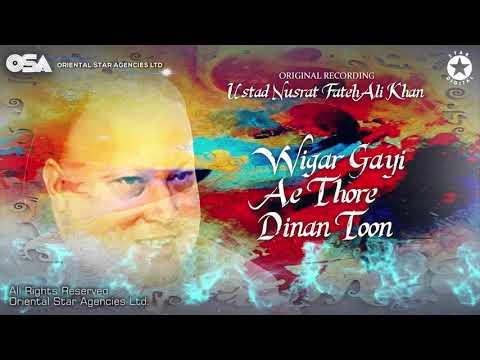 Wigar Gayi Ae Thore Dinan Toon | Ustad Nusrat Fateh Ali Khan | OSA Worldwide