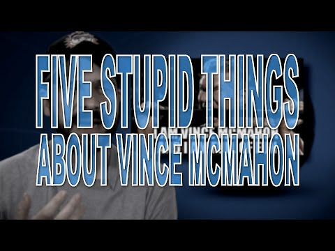 Five Stupid Things About Vince McMahon