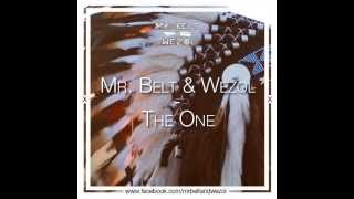 Download Mr. Belt & Wezol - The One (Original Mix) MP3 song and Music Video
