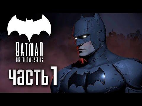 Прохождение Batman: The Telltale Series [Эпизод 1] — Часть 1: НОВЫЙ БЭТМЕН