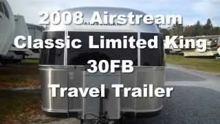2008 Airstream Classic Limited King 30fb Travel Trailer