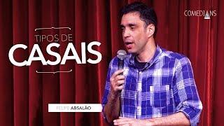 Felipe Absalo - Tipos de Casais Comedians Comedy Club