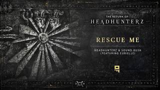 Headhunterz & Sound Rush featuring Eurielle - Rescue Me