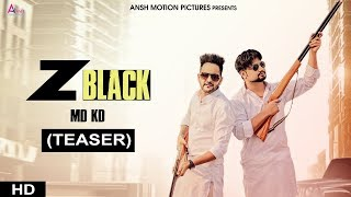 Z BLACK (Teaser) MD KD | Divya Jangid, Ghanu Music | New Haryanvi Songs Haryanavi 2018 | AMP