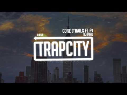 RL Grime - Core (TRAILS Flip)