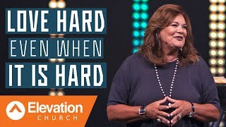 Download Love Hard Even When It Is Hard | Elevation Church | Lisa Harper Mp3 and Videos