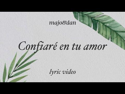 Majo y Dan - Confiaré En Tu Amor (Lyric Video)