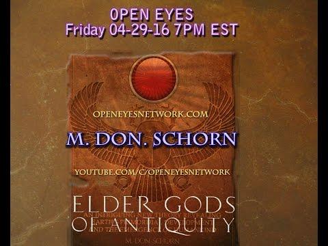 Elder Gods of Antiquity - M. Don Schorn Special Guest - Open Eyes LIVE Simulcast 04-29-16 7PM EST