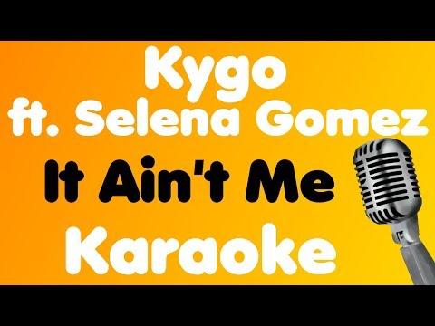Kygo - It Ain't Me (feat. Selena Gomez) - Karaoke