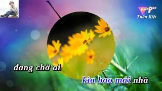 Về Dưới Mái Nhà karaoke HD Karaoke Online Tuấn Kiệt