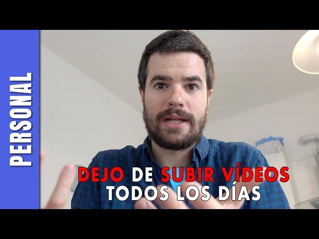 DEJO DE SUBIR VÍDEOS & UNA PEQUEÑA REFLEXIÓN