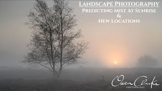 Landscape Photography | Predicting Mist & New Locations