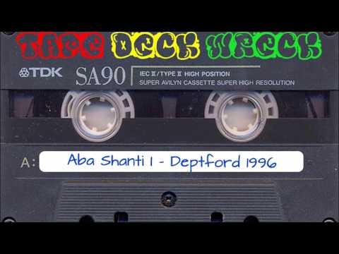 Aba Shanti I - Deptford 1996 (restored)