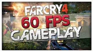 Far Cry 4 - 60FPS PC Gameplay (HD 1080p Gameplay in FC4) Far Cry 4 Release