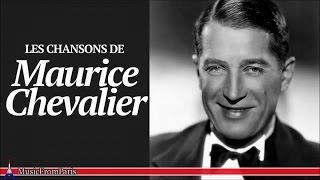 Maurice Chevalier Les Plus Belles Chansons Françaises