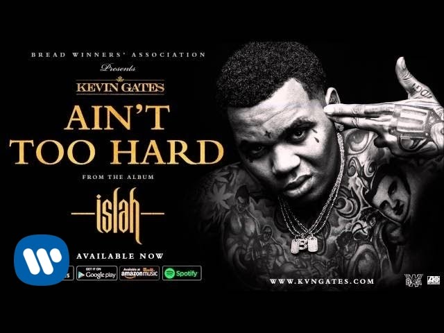 Kevin Gates - Ain't Too Hard (Official Audio)