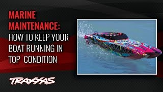 Marine Maintenance | Traxxas Support