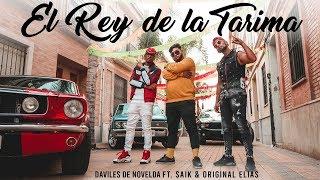 Daviles de Novelda Ft. Saïk Promise y Original Elias - El Rey De La Tarima Remix (Videoclip Oficial)