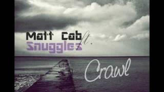 Matt Cab ft. Snuggles - Crawl