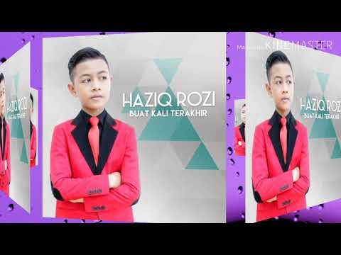 Buat kali terakhir (lirik) by haziq rozi
