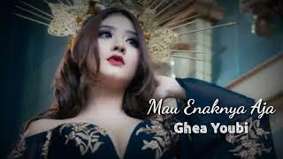 Gambar cover Ghea Youbi - Mau Enaknya Aja (Lirik)