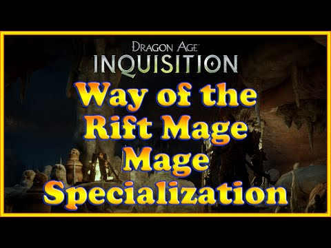 Dragon Age: Inquisition - Way of the Rift Mage Quest (Mage Specialization)
