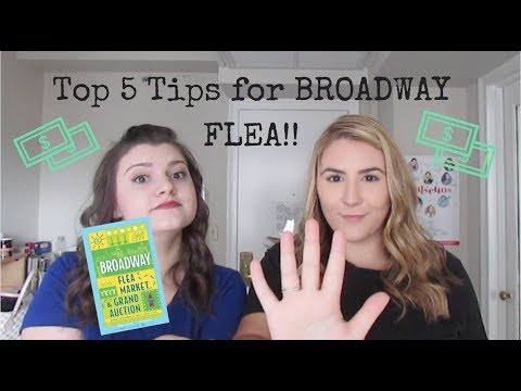 Top 5 Tips for BROADWAY FLEA!!