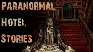 10 True CREEPY Paranormal Hotel Stories | Most Believable Hotel Ghost Stories (True Scary Storytime)