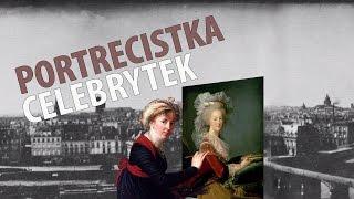 Élisabeth Vigée Le Brun - portrecistka Marii Antoniny | Ale Historia odc. 149