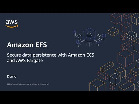 Amazon EFS: Secure data persistence with Amazon ECS and AWS Fargate