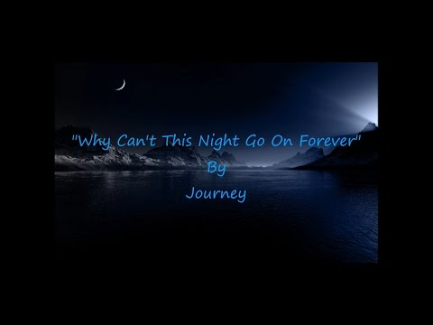 "journey--""why-can't-this-night-go-on-forever""-(onscreen-lyrics)"