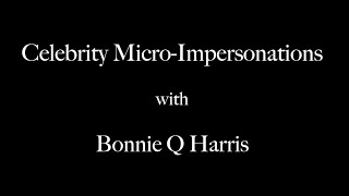 Celebrity Micro-Impersonations with Bonnie Q