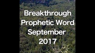 breakthrough prophetic word for september 2017