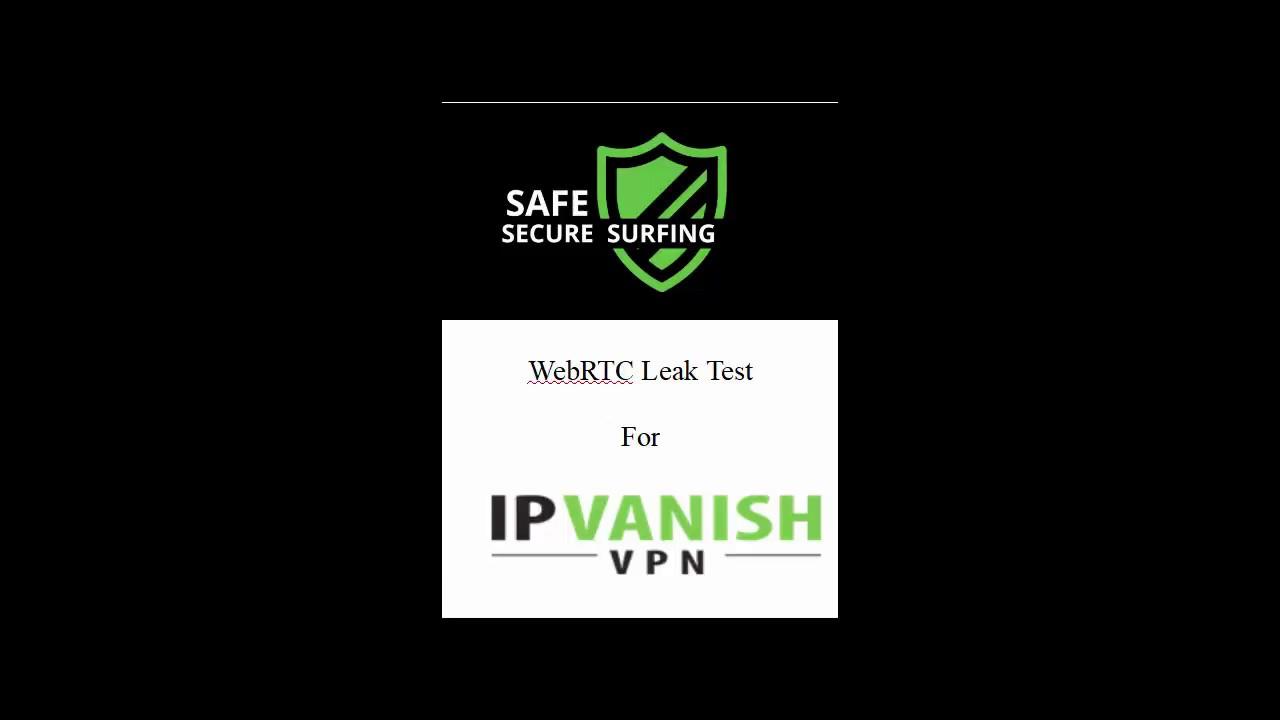 IP Vanish WebRTC Leak Test