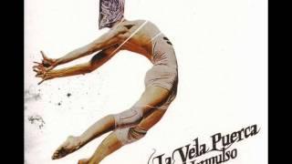 LA VELA PUERCA- 05 me pierdo- El Impulso
