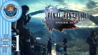 Final Fantasy 15 Episode Duscae Part 1: Wake Up Prince - Dylon Show