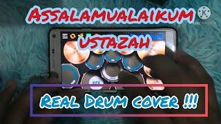 Assalamualaikum ustazah (real drum cover)