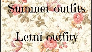 Letní outfity / Summer outfits