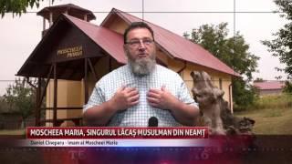 Gambar cover Moscheea Maria, singurul lăcaș musulman din Neamț