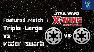 X-Wing Store Championship Round 1 Vader Swarm vs Triple Large