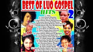 BEST OF LUO GOSPEL HITS VOL.2 (DJ PINK THE BADDEST) evaline muthoka,carol david,rosemary ayatta,