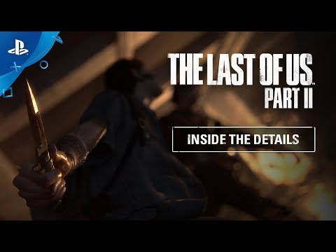 The Last of Us Part II | Inside the Details | PS4