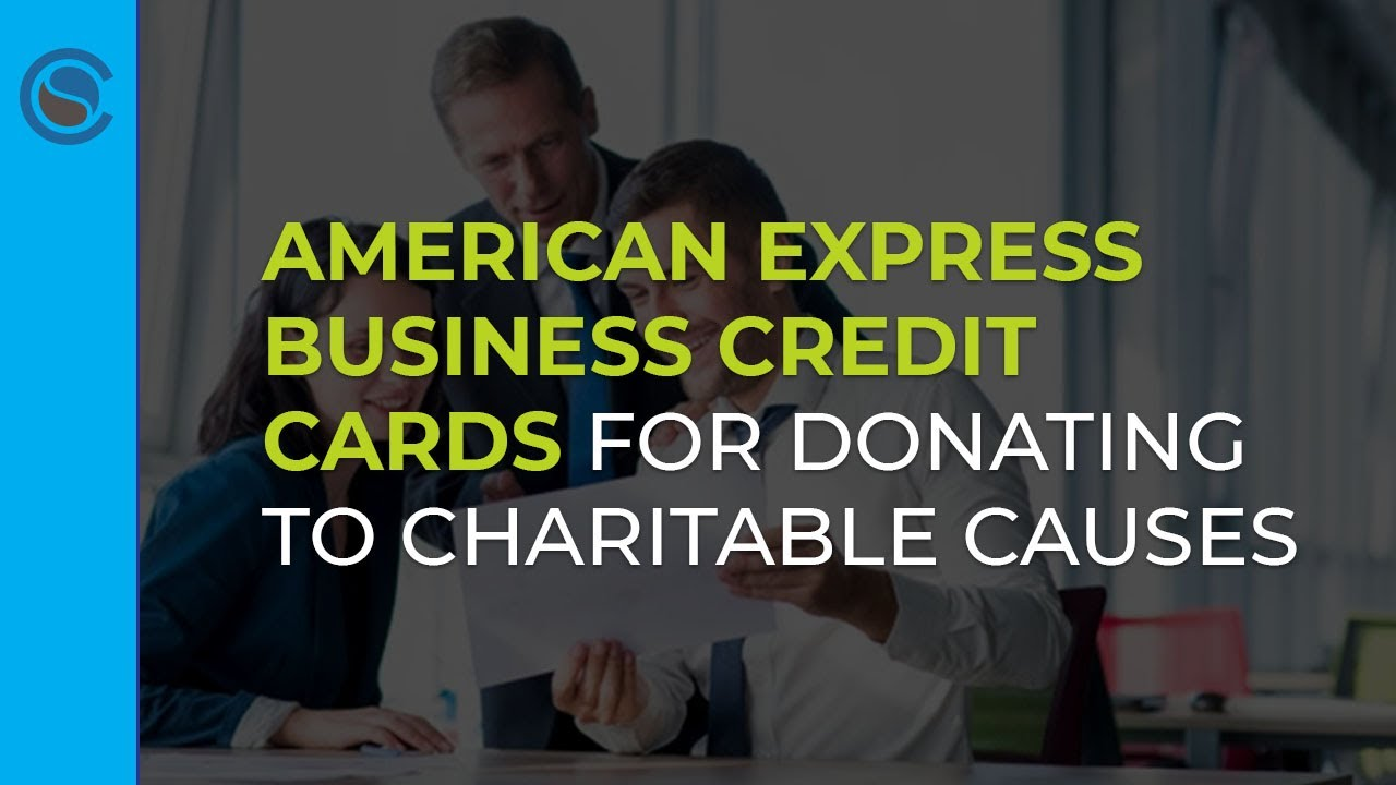 Download American Express Business Credit Cards for Donating to Charitable Causes