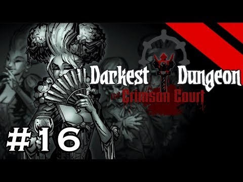 Darkest Dungeon - Crimson Court - BOSS QUEST (Stream) - Part 16 [S1]