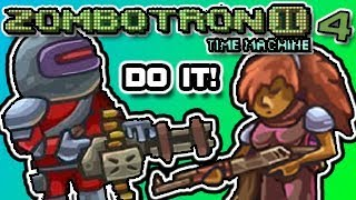 Zombotron 2 Time Machine   Blasting New Friends! Part 4 | Neos Plays